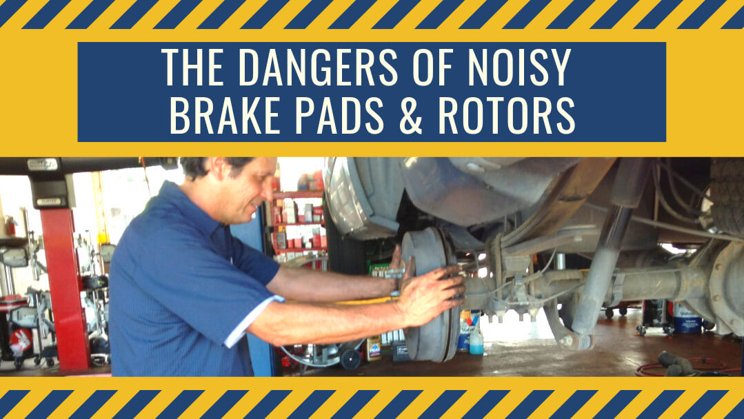 The Dangers of Noisy Brake Pads & Rotors