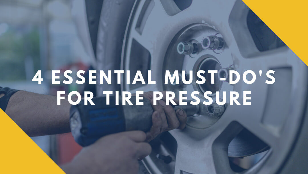 4 Essential Must-Do's for Tire Pressure